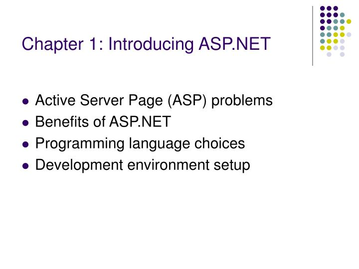Chapter 1 introducing asp net
