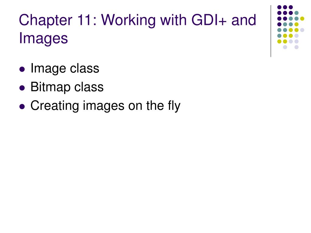 Chapter 11: Working with GDI+ and Images