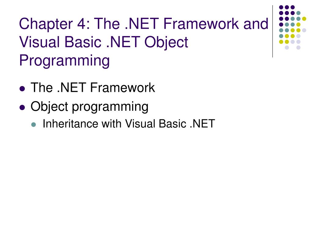 Chapter 4: The .NET Framework and Visual Basic .NET Object Programming