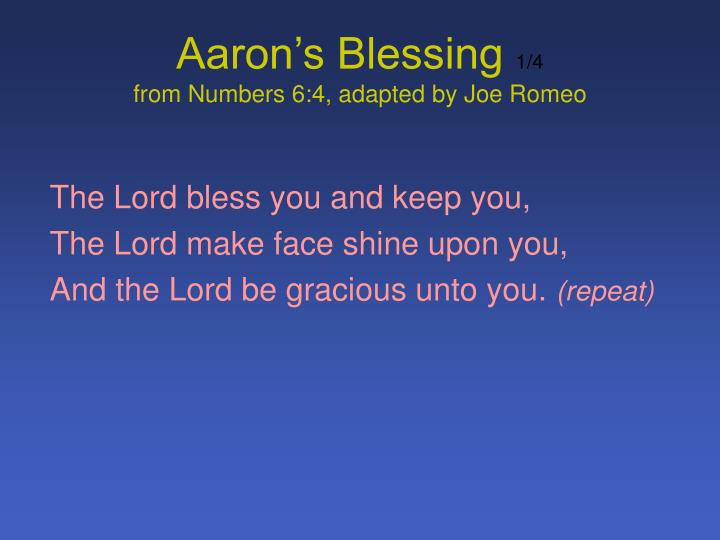 aaron s blessing 1 4 from numbers 6 4 adapted by joe romeo n.