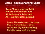 come thou everlasting spirit charles wesley 1707 88 music joe romeo