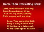 come thou everlasting spirit1