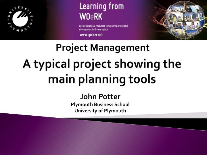 a typical project showing the main planning tools n.