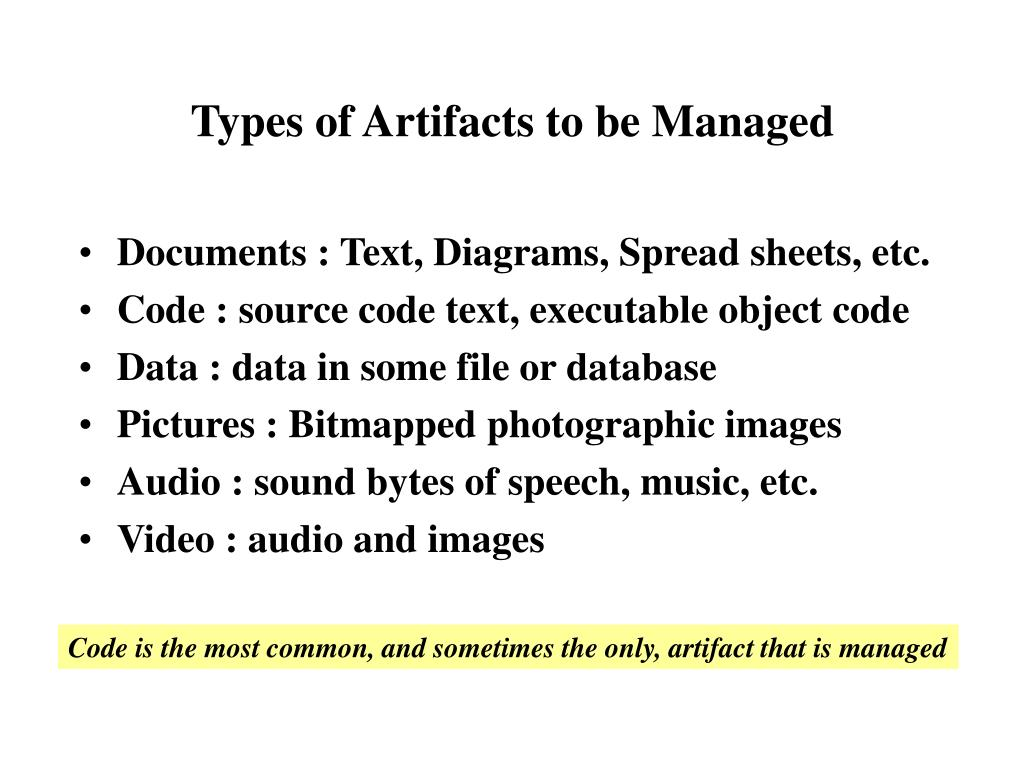 Types of Artifacts to be Managed
