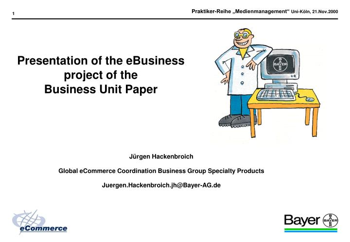presentation of the ebusiness project of the business unit paper n.