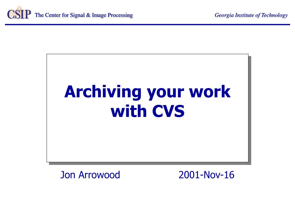 archiving your work with cvs l.