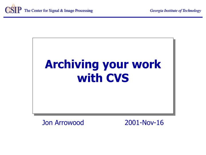Archiving your work with cvs