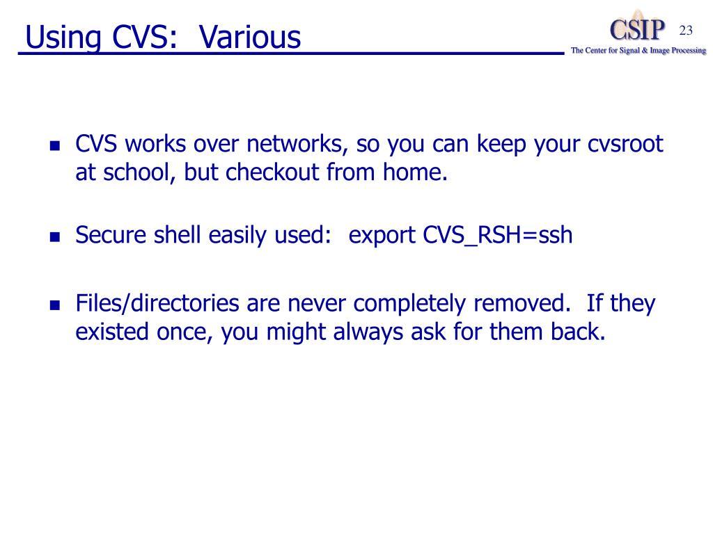 Using CVS:  Various