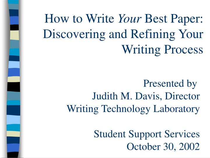 how to write your best paper discovering and refining your writing process n.
