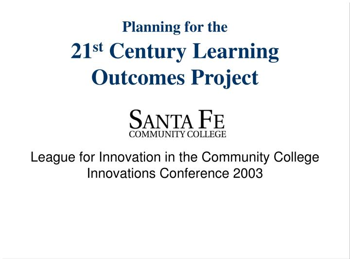 planning for the 21 st century learning outcomes project n.