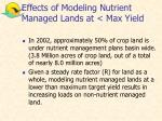 effects of modeling nutrient managed lands at max yield