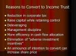 reasons to convert to income trust