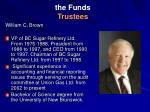 the funds trustees1