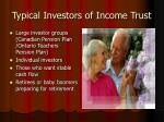 typical investors of income trust