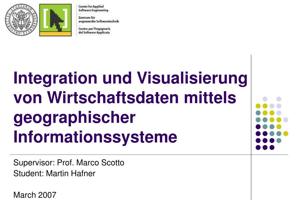 Integration und Visualisierung von Wirtschaftsdaten mittels geographischer Informationssysteme