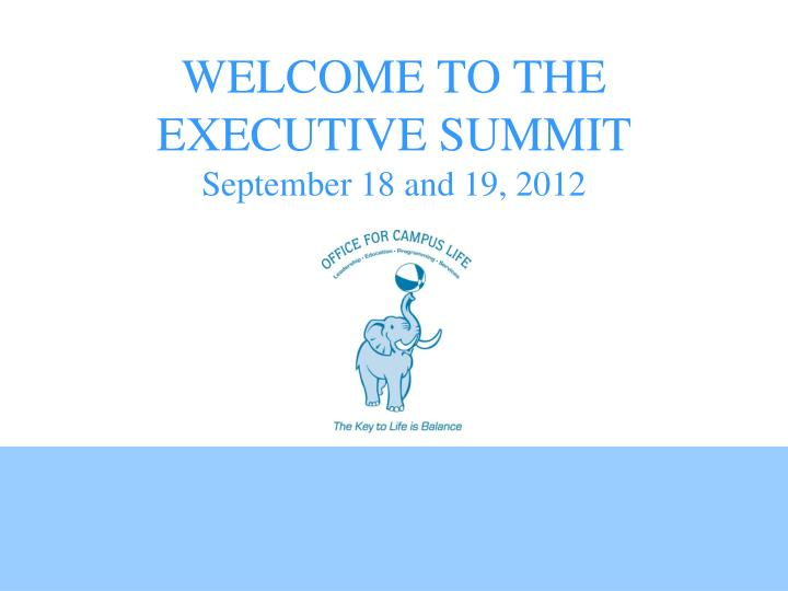 welcome to the executive summit september 18 and 19 2012 n.