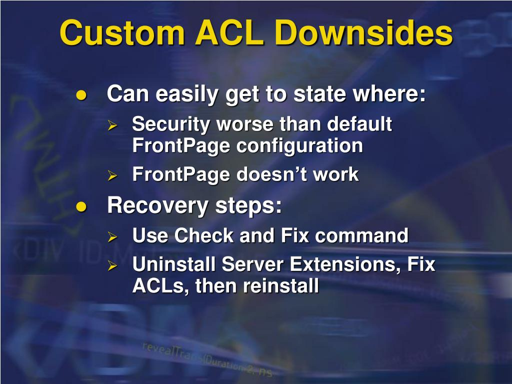 Custom ACL Downsides