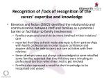 recognition of lack of recognition of the carers expertise and knowledge