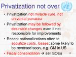 privatization not over