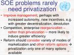 soe problems rarely need privatization