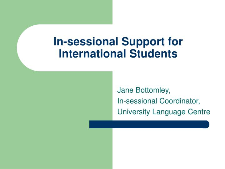 in sessional support for international students n.