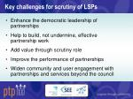 key challenges for scrutiny of lsps