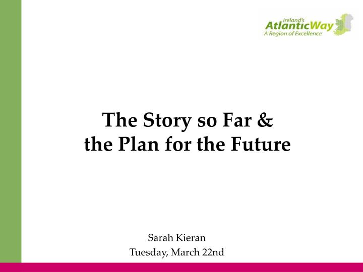 the story so far the plan for the future n.