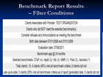 benchmark report results filter conditions