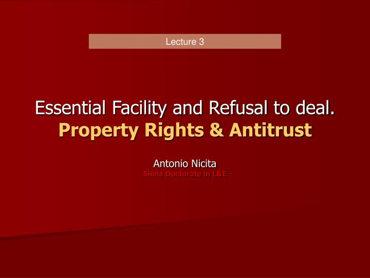 essential facility and refusal to deal property rights antitrust n.