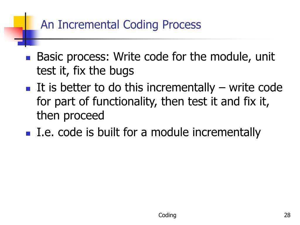 An Incremental Coding Process