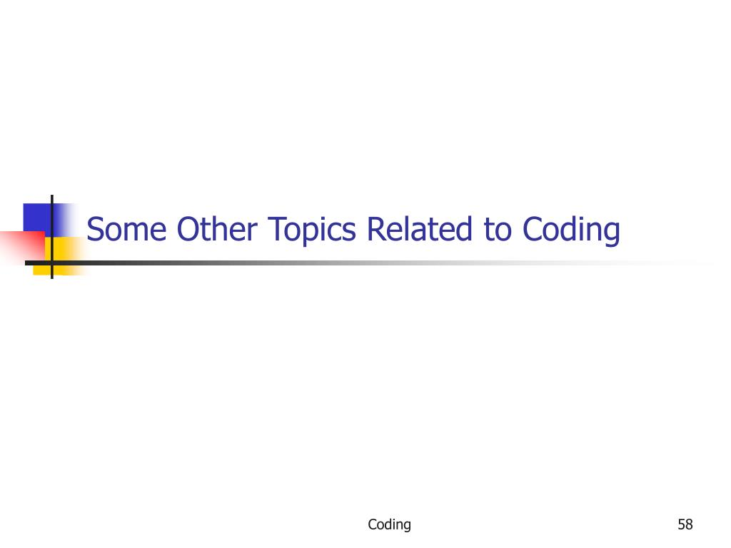 Some Other Topics Related to Coding