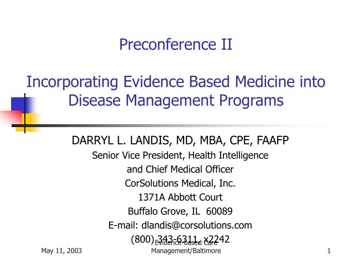 preconference ii incorporating evidence based medicine into disease management programs n.