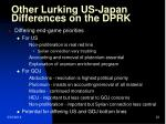 other lurking us japan differences on the dprk