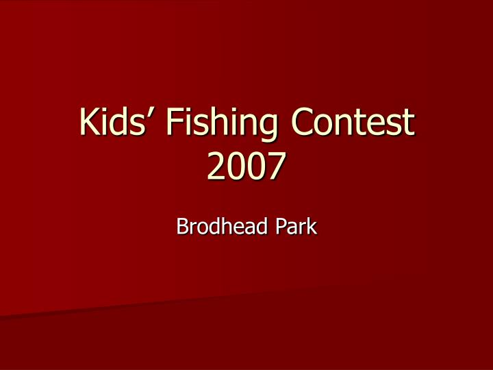 kids fishing contest 2007 n.