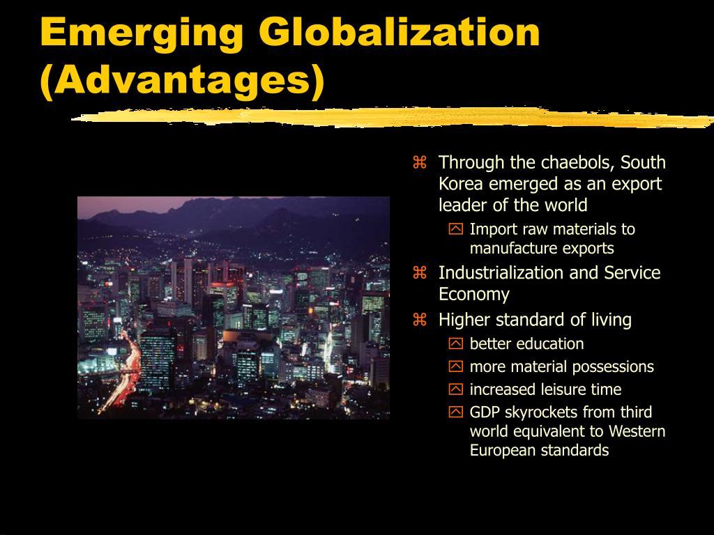 Emerging Globalization (Advantages)