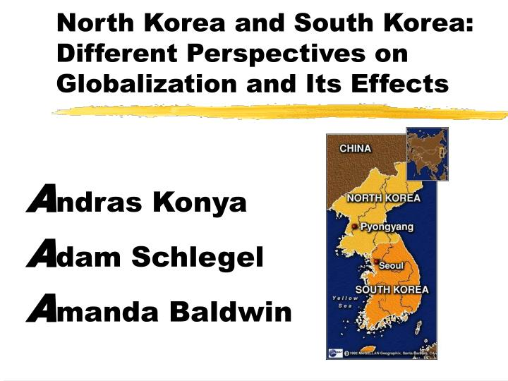 North korea and south korea different perspectives on globalization and its effects
