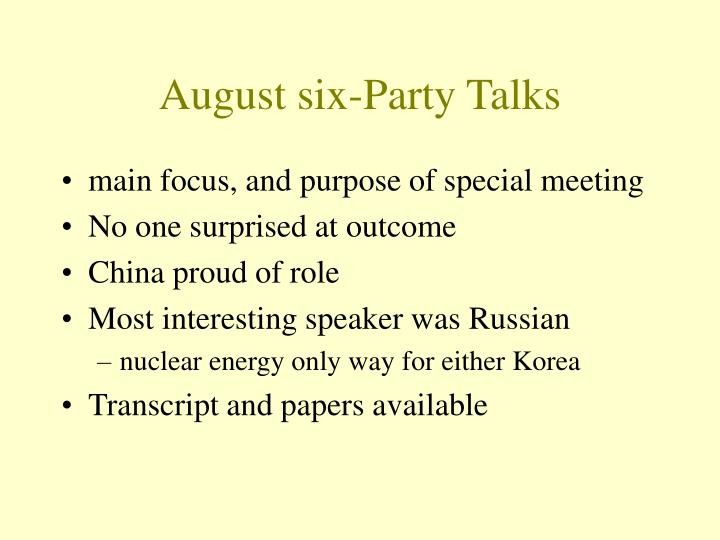 August six party talks