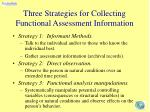 three strategies for collecting functional assessment information