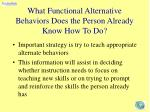 what functional alternative behaviors does the person already know how to do