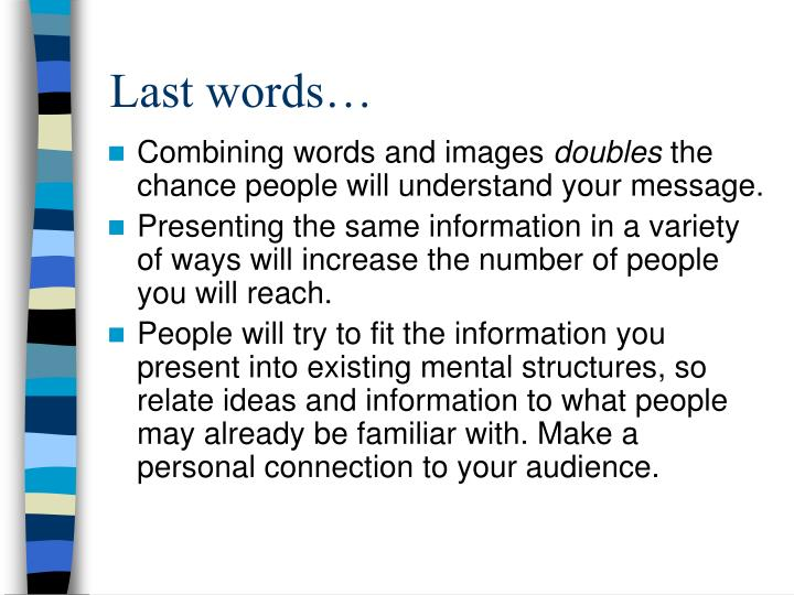 Last words…