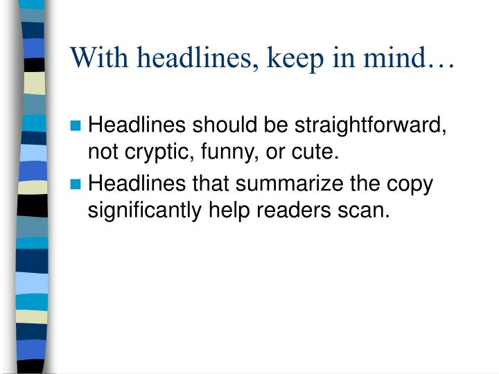 With headlines, keep in mind…