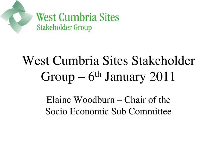 west cumbria sites stakeholder group 6 th january 2011 n.