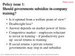 policy issue 1 should governments subsidize in company training