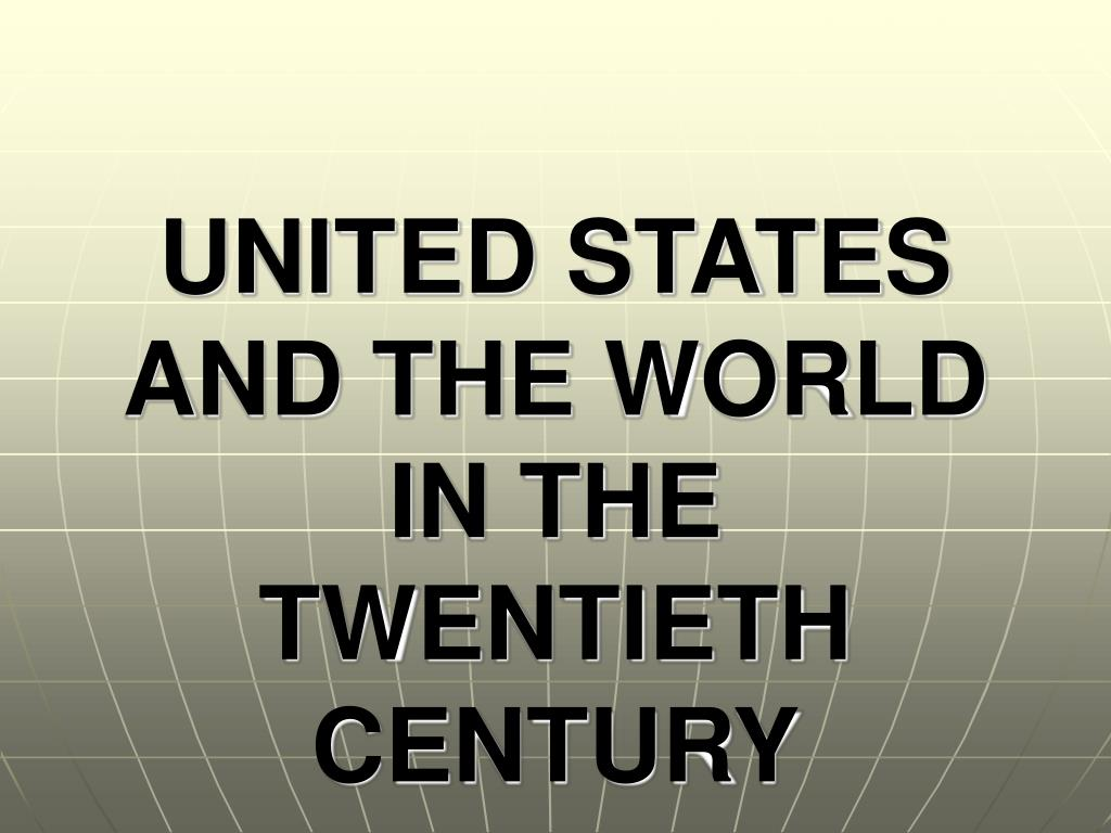 united states and the world in the twentieth century l.
