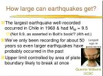 how large can earthquakes get