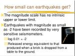 how small can earthquakes get
