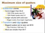 maximum size of quakes