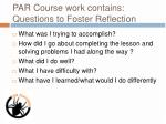 par course work contains questions to foster reflection