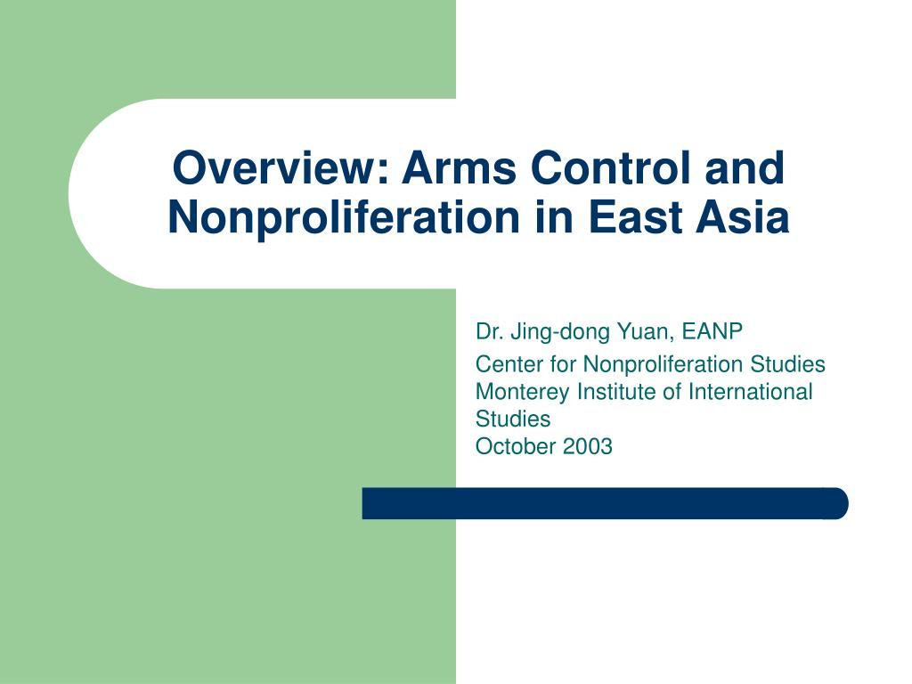 overview arms control and nonproliferation in east asia l.