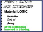 formal material logic distinguished